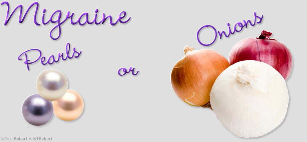 Migraine Pearls or Onions