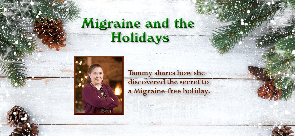 A Migraine-Free Holiday Doesn't Happen by Accident